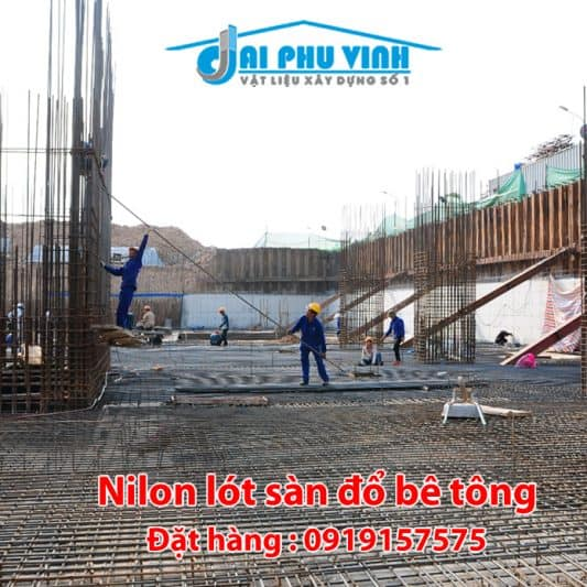 Nilon lót sàn đổ bê tông – Giá nilon lót sàn đổ bê tông. LH 0919157575