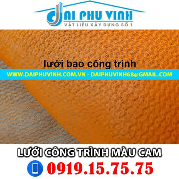 Lưới bao che công trình màu CAM . Lh đặt hàng 0931888789