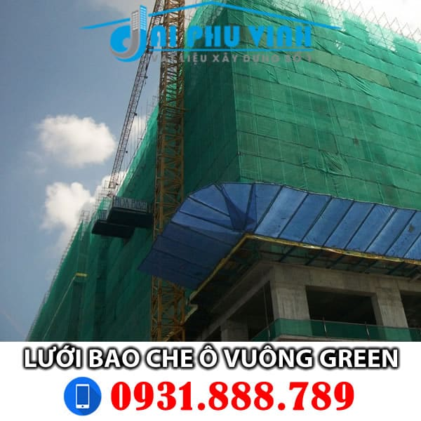 Lưới bao che xây dựng ô vuông Green - màu xanh lá. Lh 0931888789